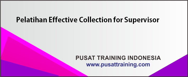 seminar Effective Collection for Supervisor in Banking & Leasing Companies